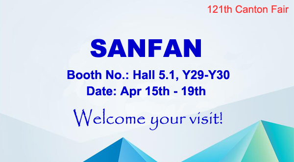 SANFAN 121th Canton Fair